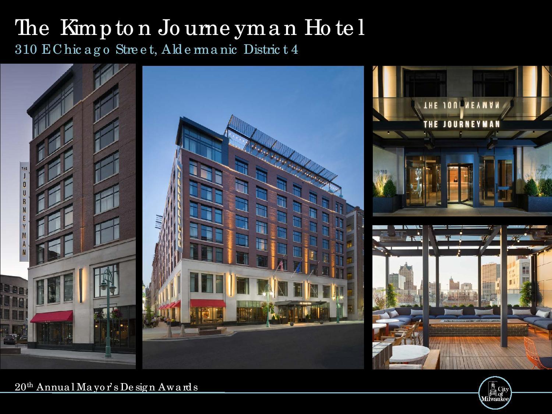 The Kimpton Journeyman Hotel, 310 E. Chicago St.
