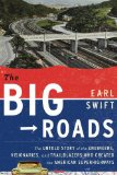 The Big Roads by Earl Swift