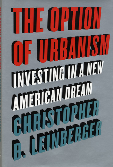 The Option of Urbanism by Christopher Leinberger