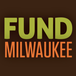 The Story of Fund Milwaukee