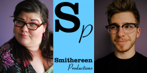 Mary Baird and Jacob Bach of Smithereen Productions.