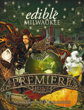 Edible Milwaukee Premiere Issue. Cover by Rev Pop for Edible Milwaukee.