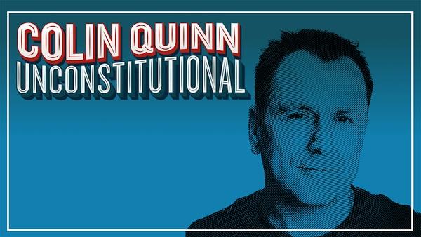 Colin Quinn - Unconstitutional