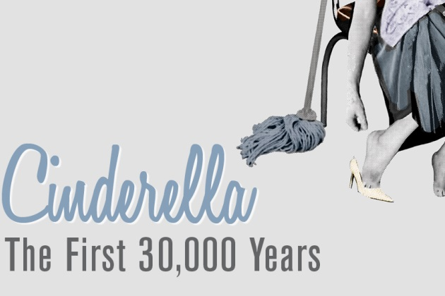 Cinderella: The First 30,000 Years
