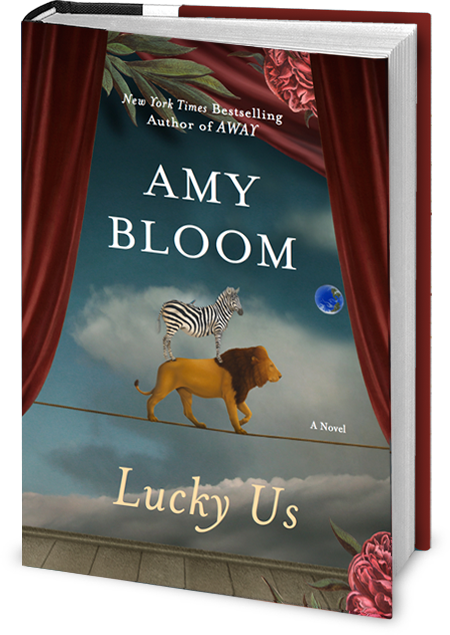 Lucky Us by Amy Bloom.