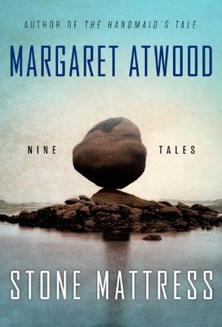 Margaret Atwood's Stone Mattress: Nine Tales