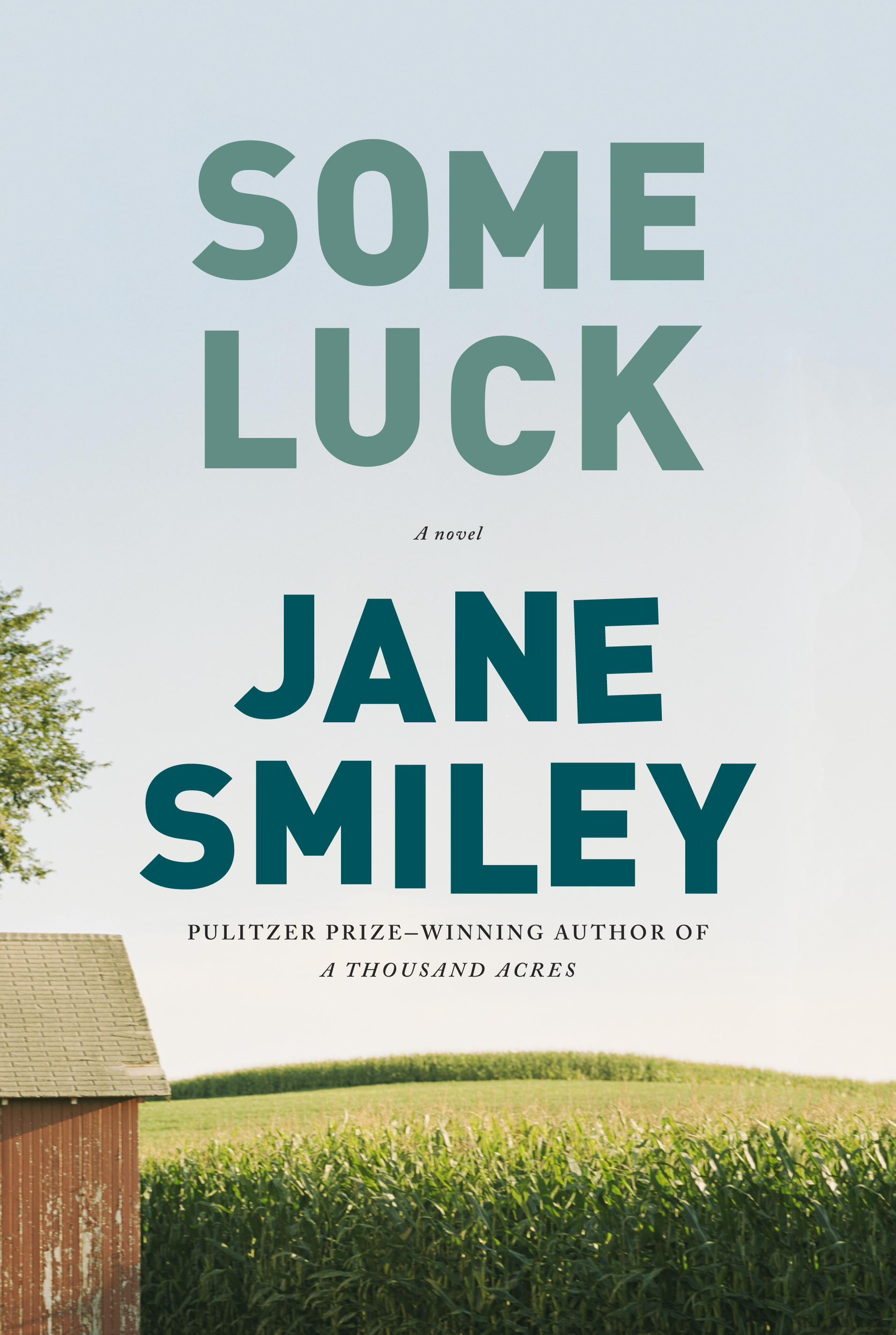 Some Luck by Jane Smiley.