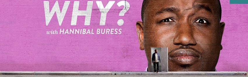 Will Hannibal Buress Answer Why?