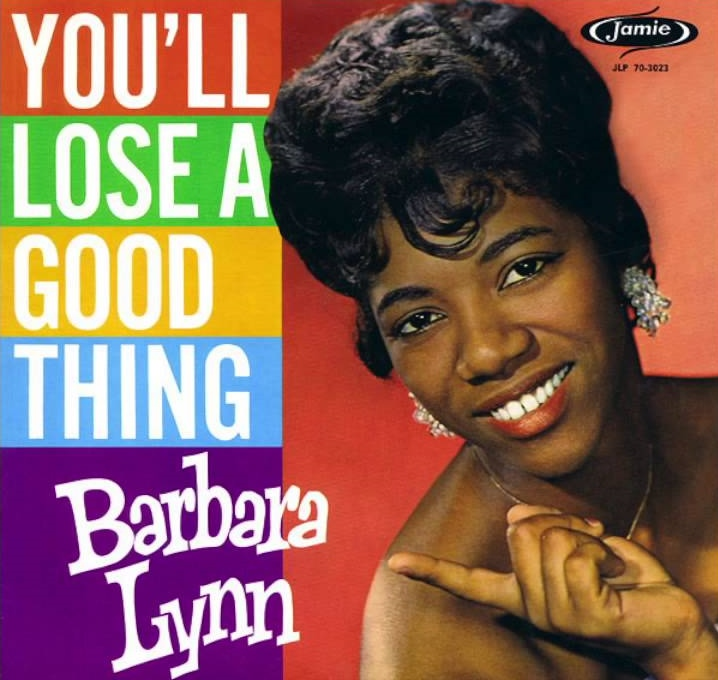 "Barbara Lynn - ""You'll Lose A Good Thing."""