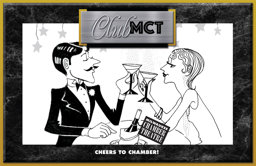 "Milwaukee Chamber Theatre's Annual Gala Cheers to Chamber! ""Club MCT"""