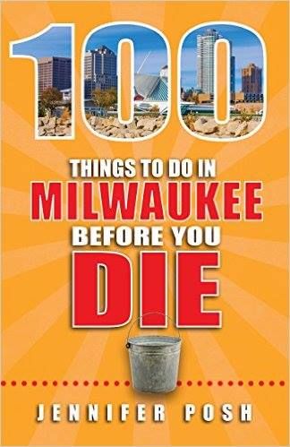 100 Things to Do in Milwaukee Before You Die. Photo from Facebook.