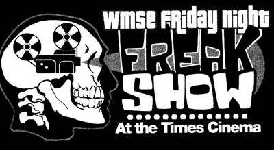 "WMSE & The Times Cinema Bring Back ""The Friday Night Freak Show"" Film Series"