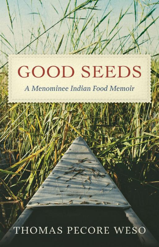 American Indian Memoir Mixes 'Good Seeds' with Good Stories for Great Food