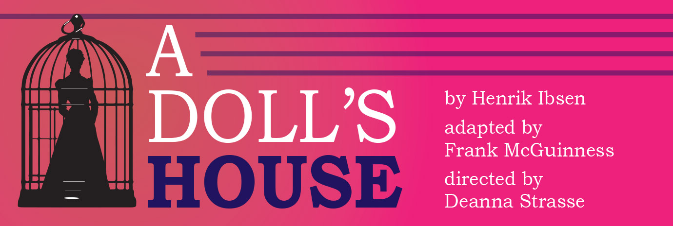 Village Playhouse Presents a Classic: Henrik Ibsen's <em>A Doll's House</em>