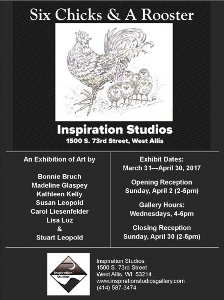 Six Chicks & A Rooster--Collaborative Exhibit to Open at Inspiration Studios