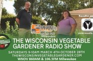 """The Wisconsin Vegetable Gardener"" airs on WNOV-860 AM and 106.5 FM every Saturday Morning at 9-10 a.m."