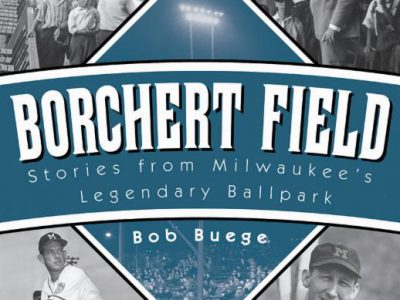 New Book Brings Fans Back to Milwaukee's Legendary Ballpark, Borchert Field