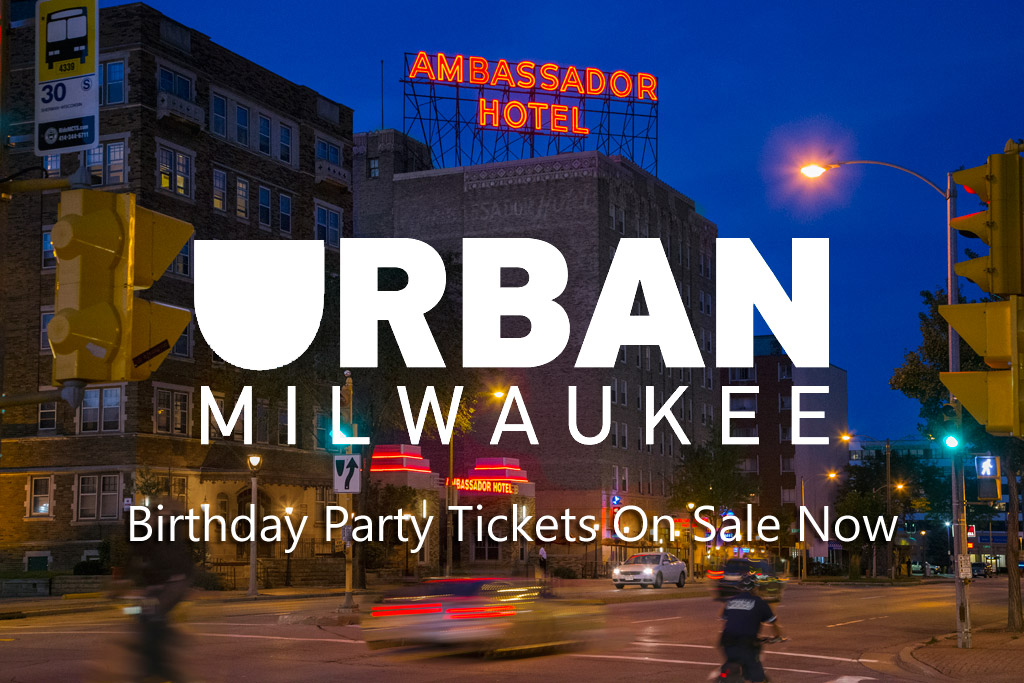 Urban Milwaukee Birthday Party Tickets on Sale