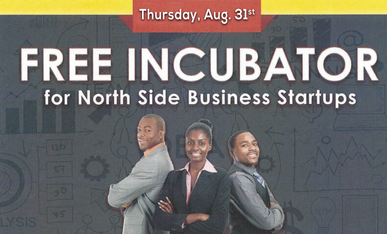 Register Now for Free North Side Business Incubator in August