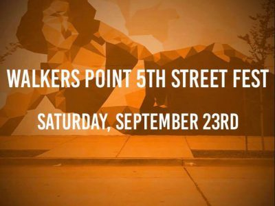 Walker's Point 5th Street Fest Entertainment Line Up