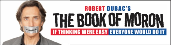 Robert Dubac Returns to the Marcus Center with his New Show The Book of Moron on April 13-14 at the Wilson Theater at Vogel Hall