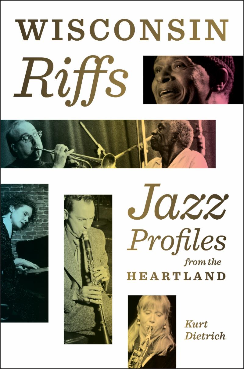 """Wisconsin Riffs"" Compiles History of Our Jazz Musicians"