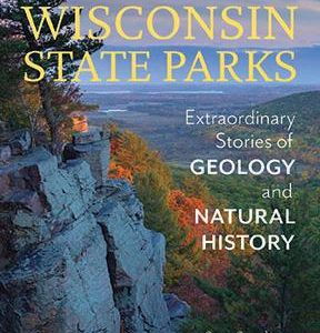 """Wisconsin State Parks"" Tours Our Unique Geologic Past"