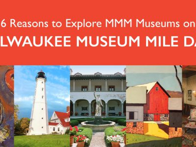 Sponsored: Milwaukee Museum Mile Offers a Bargain