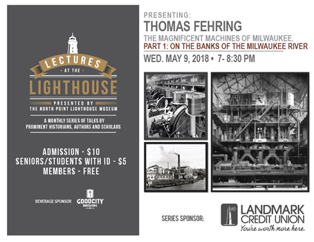 May 9 - Magnificent Machines of Milwaukee Lecture at North Point Lighthouse