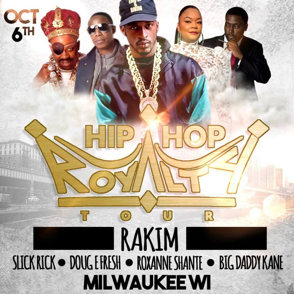 "Chrome Entertainment Presents ""The Hip Hop Royalty Tour"" Featuring Rakim, Big Daddy Kane, Slick Rick, Doug E. Fresh and Roxanne Shante"
