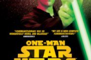 One-Man Star Wars Trilogy Will Take Starlight Indoors Audiences on a Fun, Frenetic Trip to a Galaxy Far, Far Away