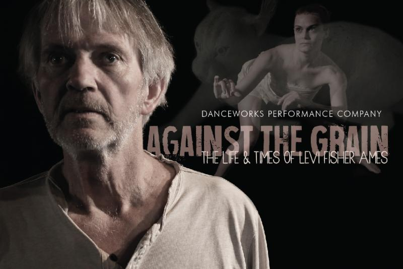 Danceworks Performance Company invites audiences to the first concert of its 2018-19 season: Against the Grain: The Life & Times of Levi Fisher Ames
