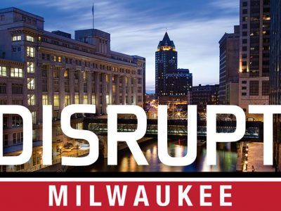 Disrupt Milwaukee 2.0 Announces First Speaker Group for November 8th Event