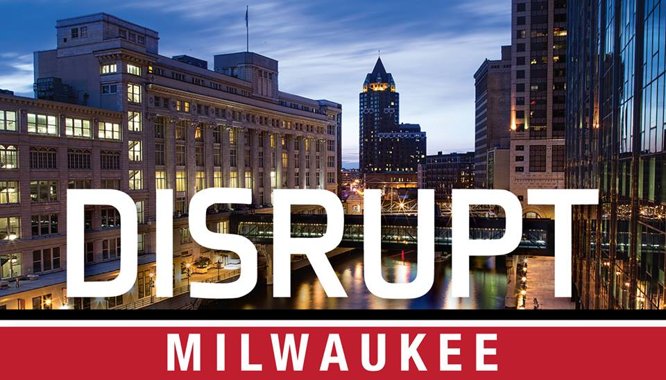 Disrupt Milwaukee 2.0.