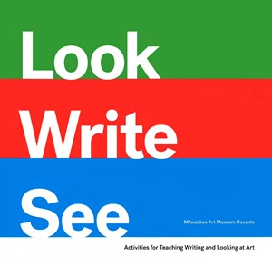 New Book from Milwaukee Art Museum Inspires Writing and Discovery Through Art Exploration
