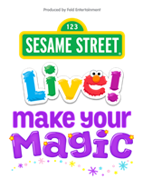 Sesame Street Live! Make Your Magic.