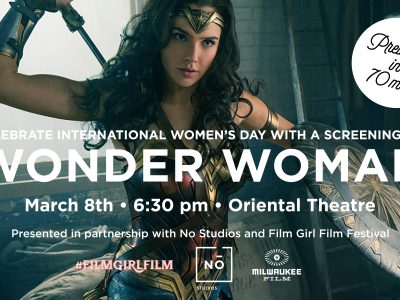 Oriental Threatre Screening Wonder Woman in 70mm for International Women's Day