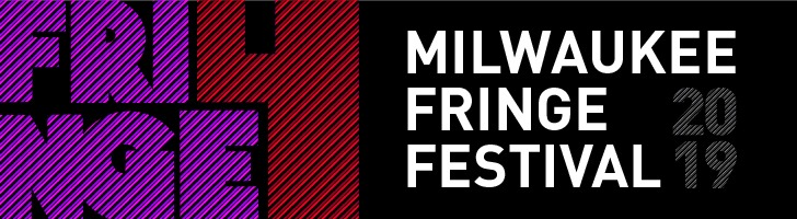 2019 MKE Fringe Festival Announces Dates, Submissions Open!