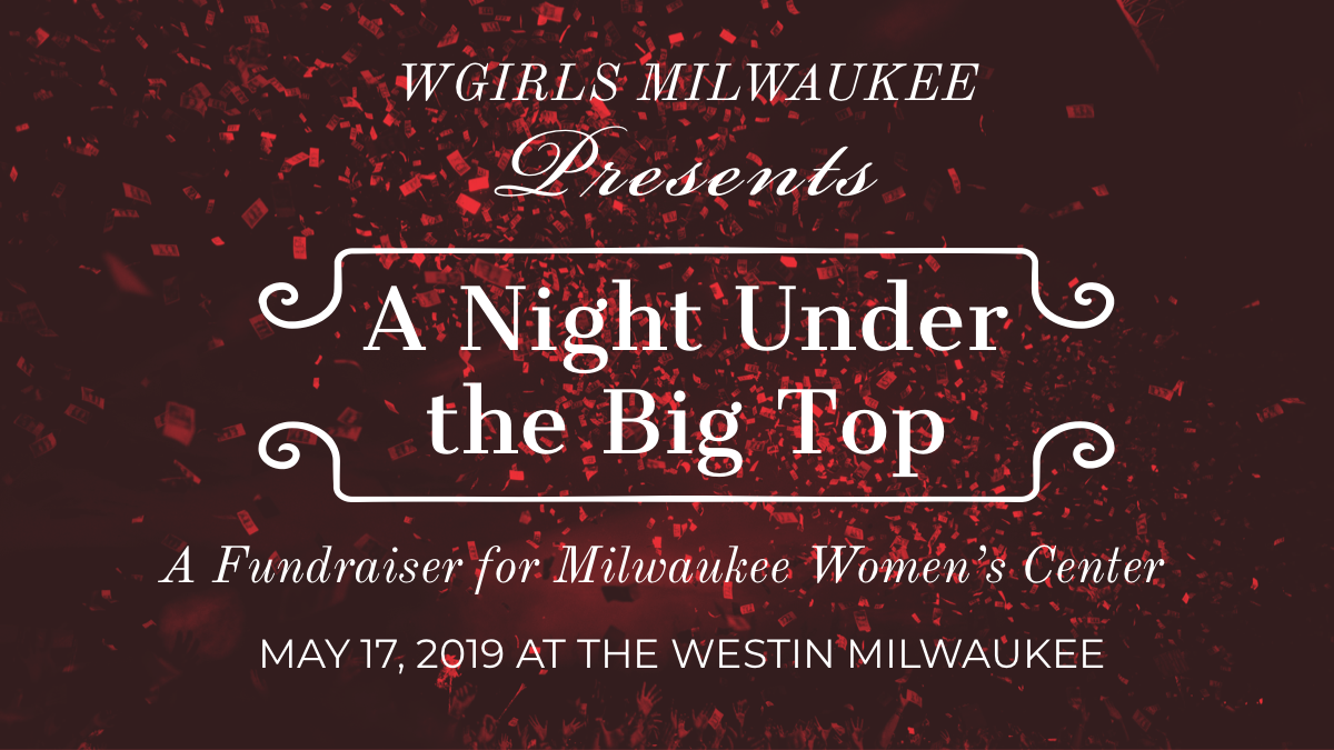 "WGIRLS Milwaukee's ""A Night Under the Big Top"" Gala Aims to Raise $50,000 for the Milwaukee Women's Center"