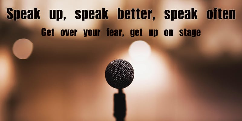 Speak up, speak better, speak often. Get over your fear, get up on stage