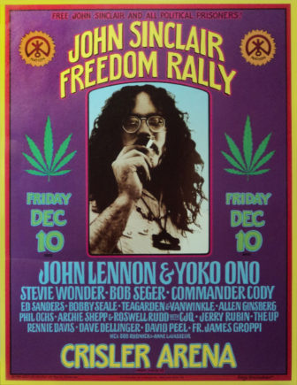 "This poster advertises the star-studded Dec. 10, 1971, concert and rally for John Sinclair, a Michigan man arrested and sentenced to 10 years in prison for possessing two marijuana cigarettes. In 1972, the Michigan Supreme Court ordered Sinclair's release, in part by finding Michigan had violated the state constitution by ""irrationally"" classifying marijuana as a hard drug. Last year, the state legalized recreational marijuana."