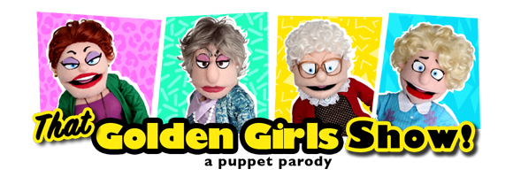 That Golden Girls Show: A Puppet Parody Comes to the Marcus Center!