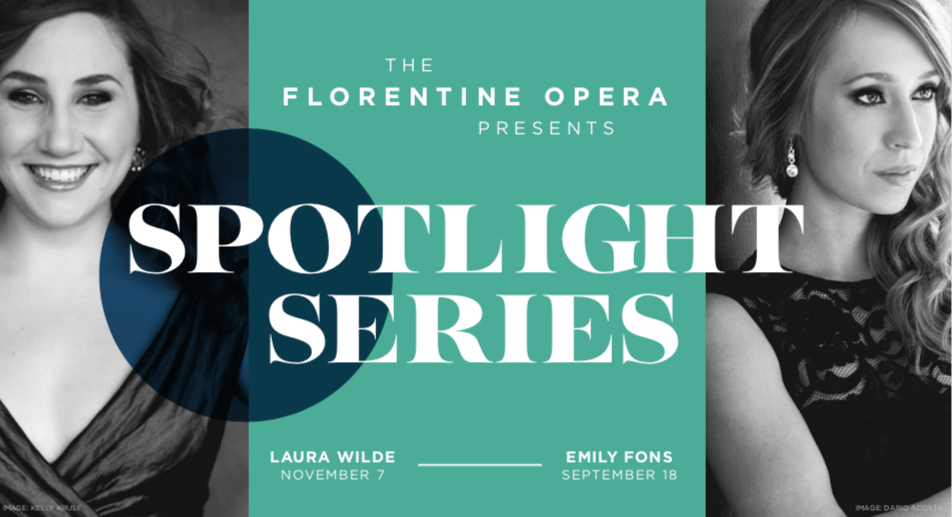 The Florentine Opera Company Announces Brand New Spotlight Series