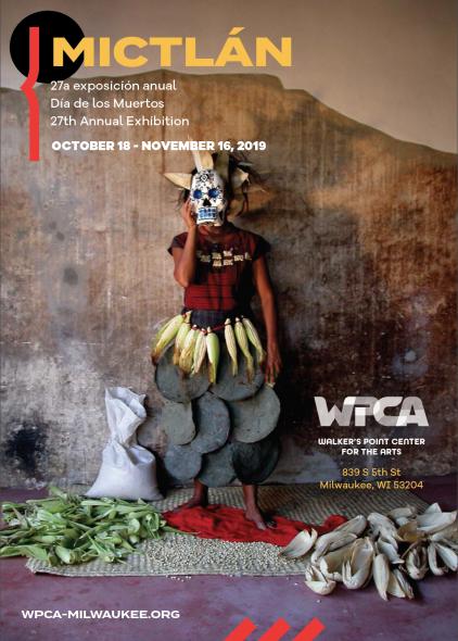 Walker's Point Center for the Arts 27th Annual Día de los Muertos Exhibition: Mictlán