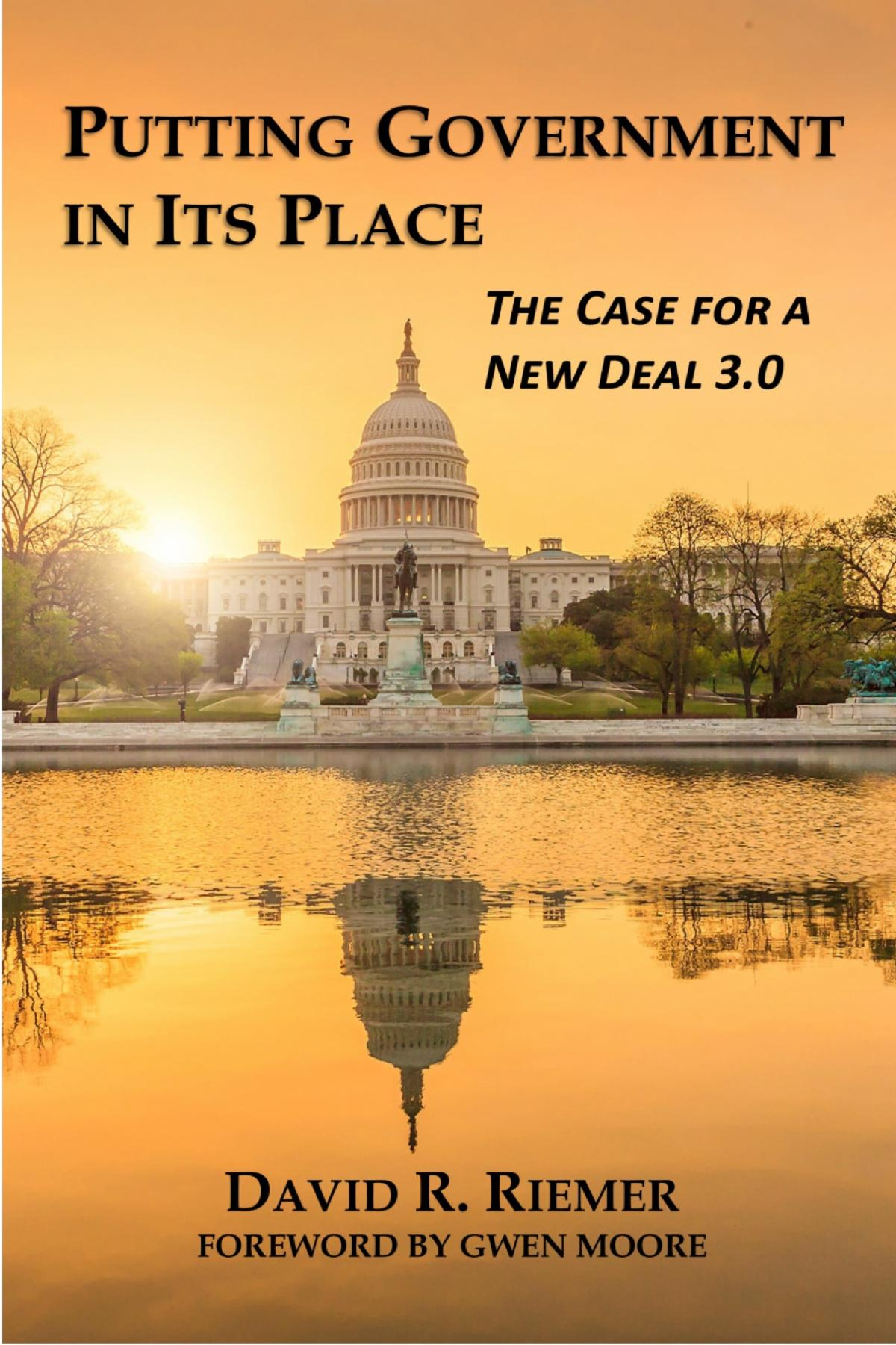 Putting Government In Its Place: The Case for a New Deal 3.0