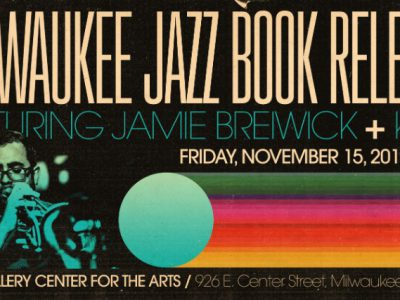New book chronicling a century of Milwaukee jazz history to celebrate release at the Jazz Gallery