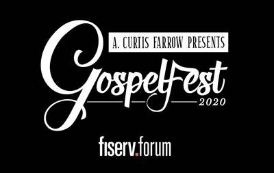 A. Curtis Farrow Presents Gospelfest to Take Place at Fiserv Forum on Friday, April 10, 2020