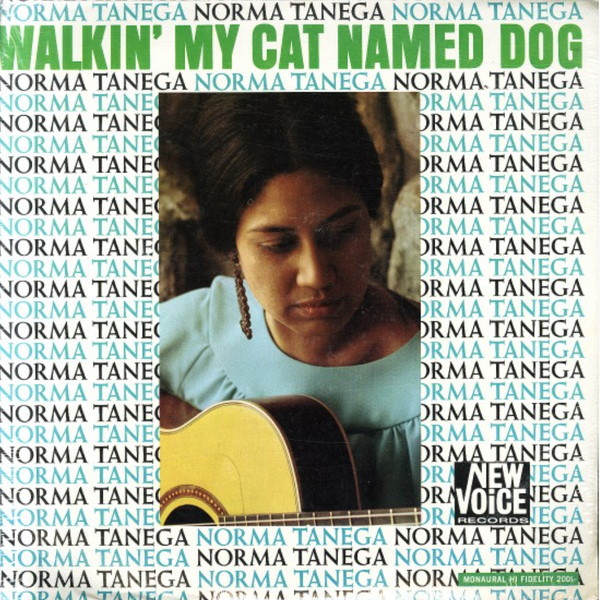 """Walkin' My Cat Named Dog"""