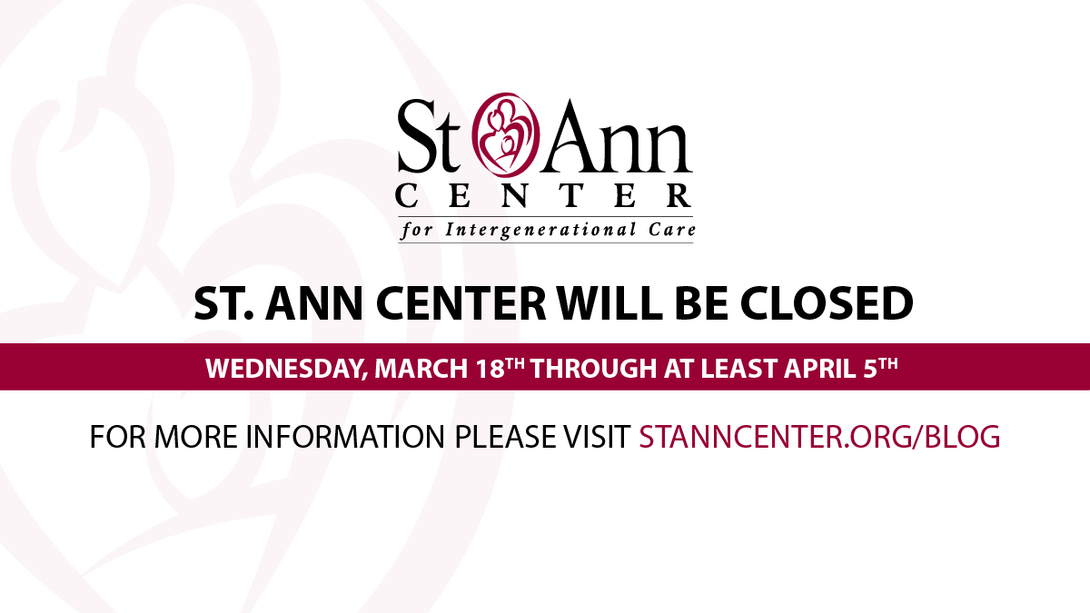 St. Ann Center Temporarily Closes March 18