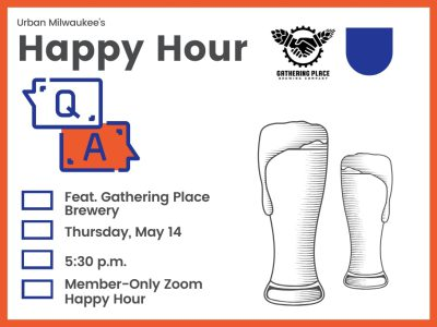 For Members Only: Join Urban Milwaukee's Happy Hour Q&A